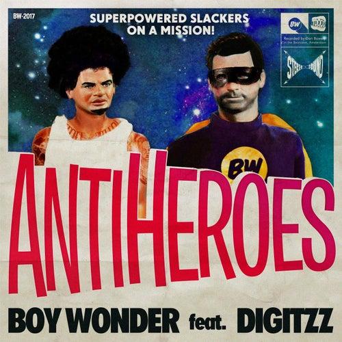 Anti-Heroes (feat. Digitzz) by Boy Wonder