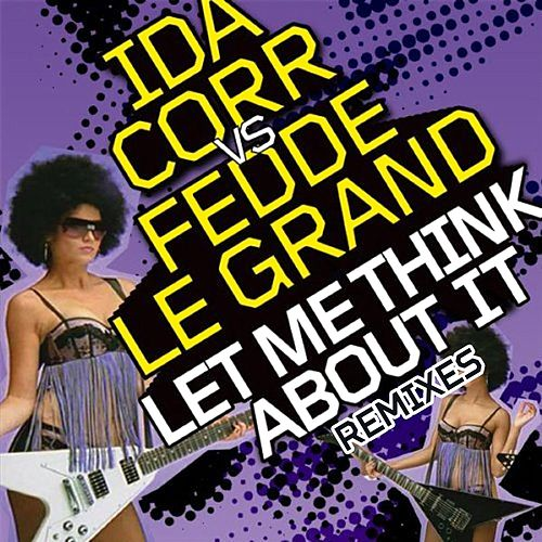 Let Me Think About It (Remixes) de Fedde Le Grand