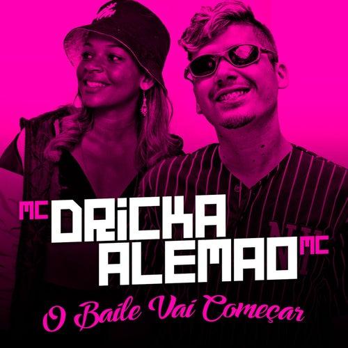 O Baile Vai Começar by Mc Dricka
