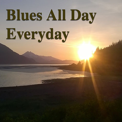 Blues All Day Everyday de Various Artists