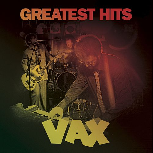 Greatest Hits by Vax