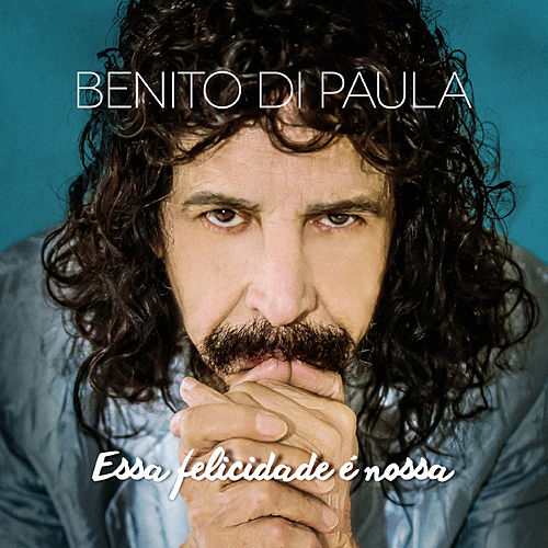 Essa Felicidade É Nossa de Benito Di Paula