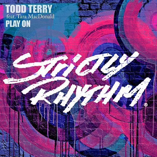 Play On (feat. Tara McDonald) by Todd Terry