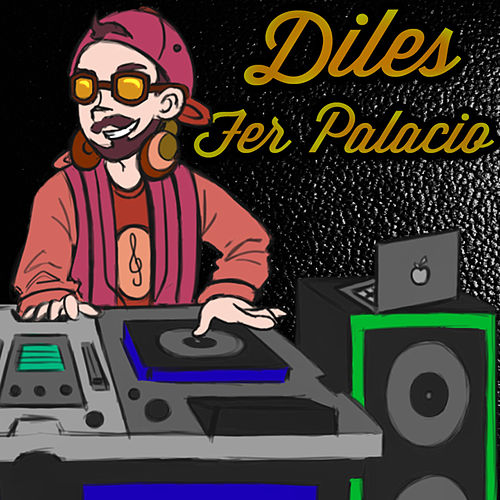 Diles by Fer Palacio