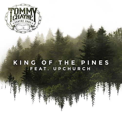 King of the Pines (feat. Upchurch) de Tommy Chayne