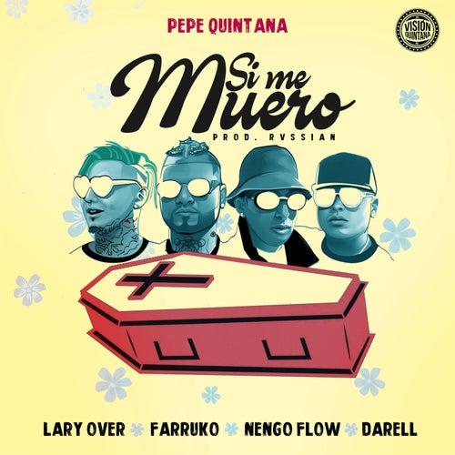 Si Me Muero (feat. Farruko, Lary Over, Nengo Flow & Darell) de Pepe Quintana