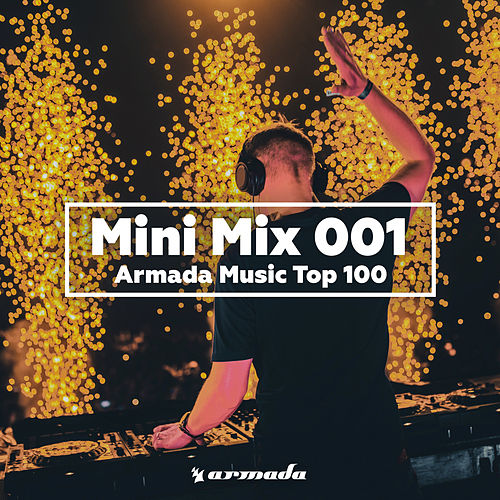 Armada Music Top 100 (Mini Mix 001) by Various Artists