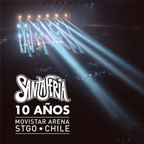 10 Años Santaferia (En Vivo Movistar Arena Santiago, Chile) de SantaFeria
