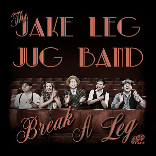 Break a Leg de The Jake Leg Jug Band