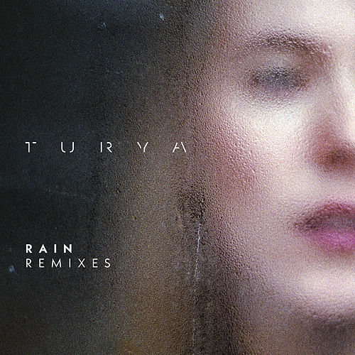 Rain (Remixes) by Turya