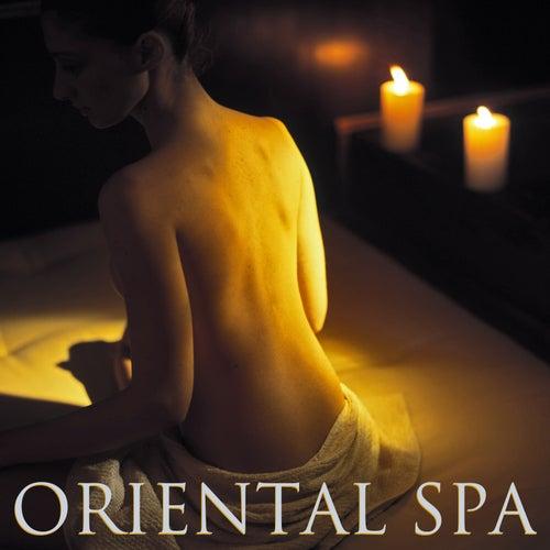 Oriental Spa - Asiatische Zen Meditationsmusik für Orientale Spa Massage und Klangtherapie von Entspannungsmusik Spa