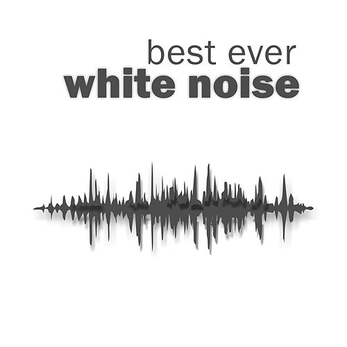 Best Ever White Noise (Loopable) by Baby Sleep White Noise