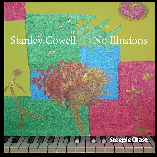 No Illusions by Stanley Cowell