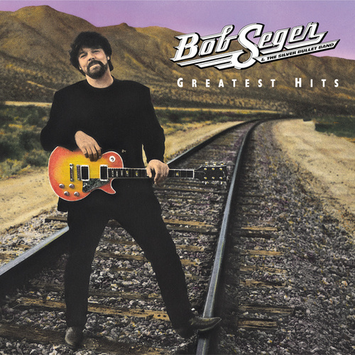Greatest Hits by Bob Seger