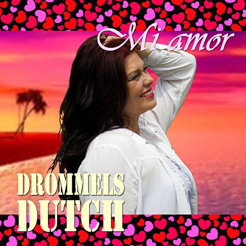 Mi Amor von Drommels Dutch