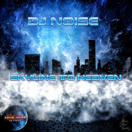 Skyline to Heaven by DJ Noise