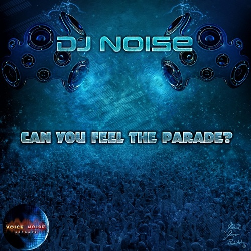 Can You Feel the Parade ? by DJ Noise