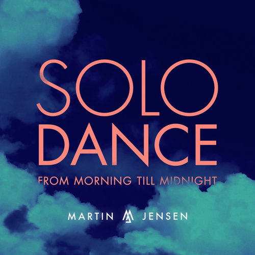 Solo Dance (From Morning Till Midnight) von Martin Jensen
