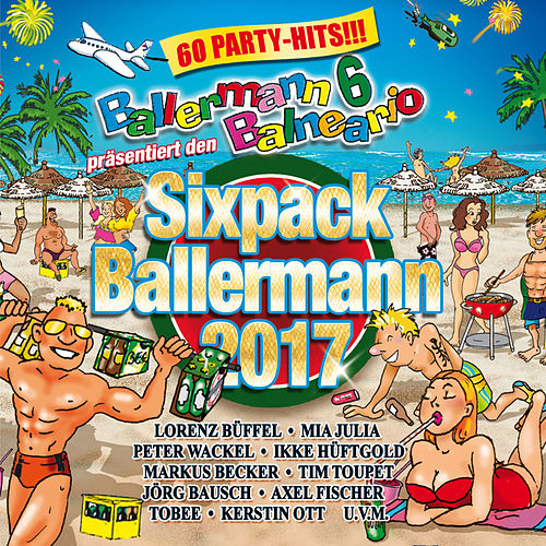 Ballermann 6 Balneario präsentiert den Sixpack Ballermann 2017 von Various Artists