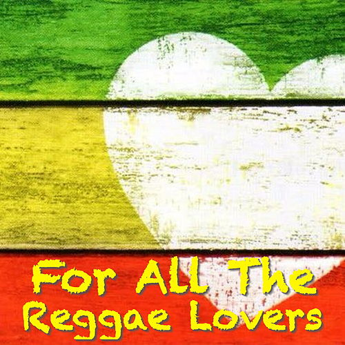 For The Reggae Lovers by Various Artists