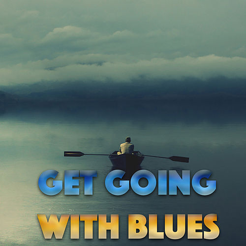Get Going With Blues de Various Artists