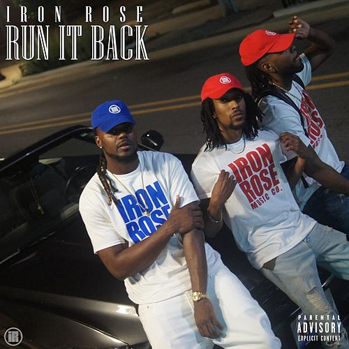 Run It Back by Iron Rose