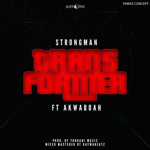 Transformer (feat. Akwaboah) by Strongman