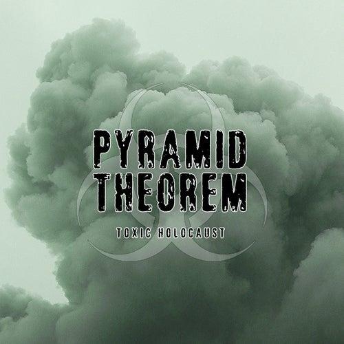 Toxic Holocaust de Pyramid Theorem