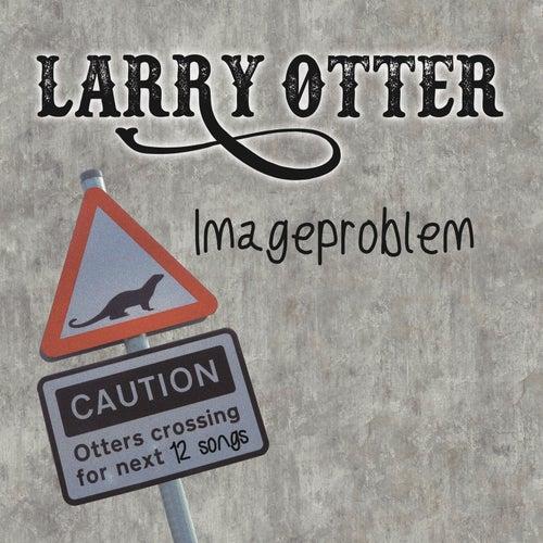 Imageproblem von Larry Otter