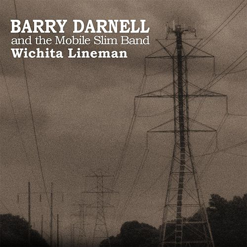 Wichita Lineman by Barry Darnell and the Mobile Slim Band