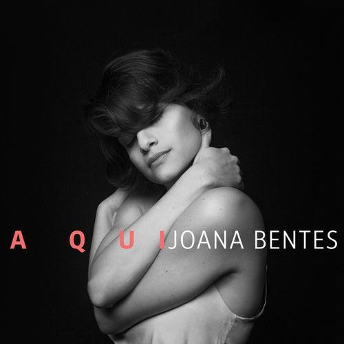 Aqui by Joana Bentes