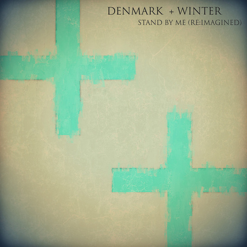 Stand by Me (Re:Imagined) by Denmark + Winter