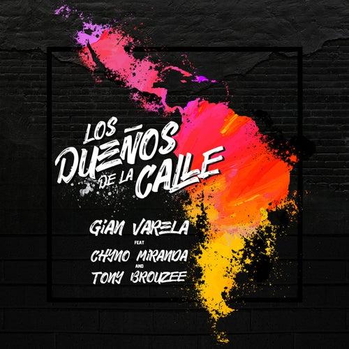 Los Dueños De La Calle (feat. Chyno Miranda & Tony Brouzee) by Gian Varela