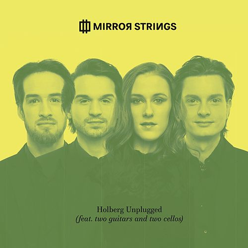 Holberg Unplugged (Arr. For Two Guitars And Two Cellos) by Mirror Strings