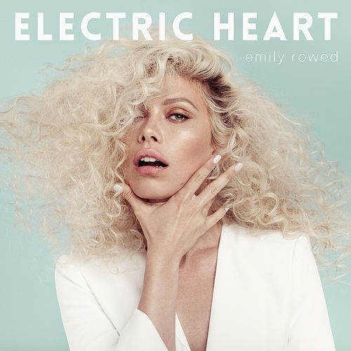 Electric Heart de Emily Rowed