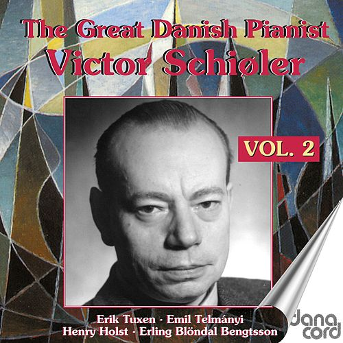 The Great Danish Pianist Victor Schiøler, Vol. 2 by Various Artists