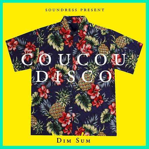 Coucou disco by Dim Sum