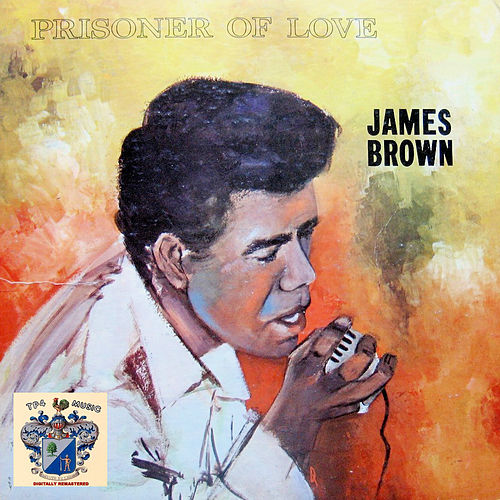 Prisoner of Love by James Brown