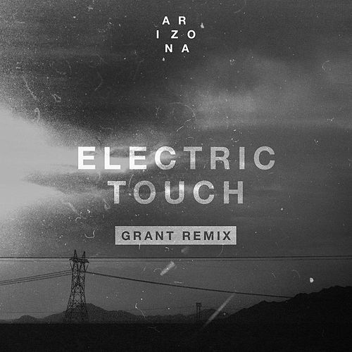 Electric Touch (Grant Remix) by A R I Z O N A