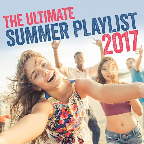 The Ultimate Summer Playlist 2017 de Various Artists