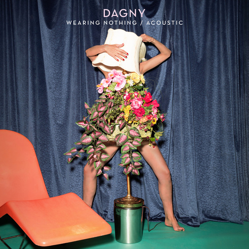 Wearing Nothing (Acoustic) von Dagny
