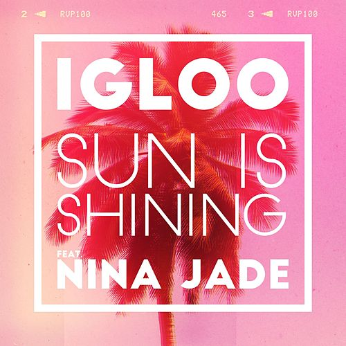 Sun Is Shining (feat. Nina Jade) de Igloo