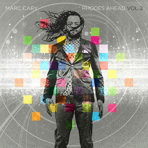 Rhodes Ahead Vol. 2 by Marc Cary