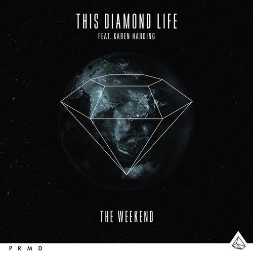 The Weekend (feat. Karen Harding) de This Diamond Life