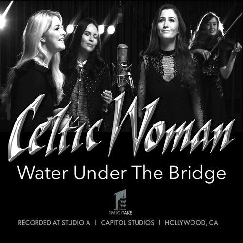 Water Under the Bridge de Celtic Woman