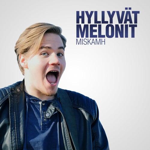 Hyllyvät Melonit by MiskaMH