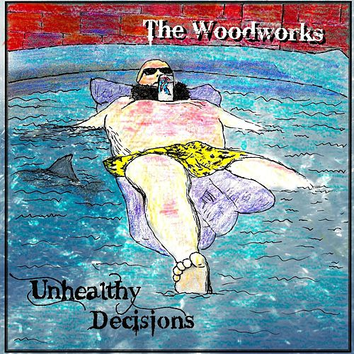 Unhealthy Decisions by Woodworks