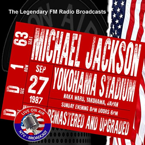 Legendary FM Broadcasts -  Yokohama Stadium, Japan 27th September 1987 van Michael Jackson