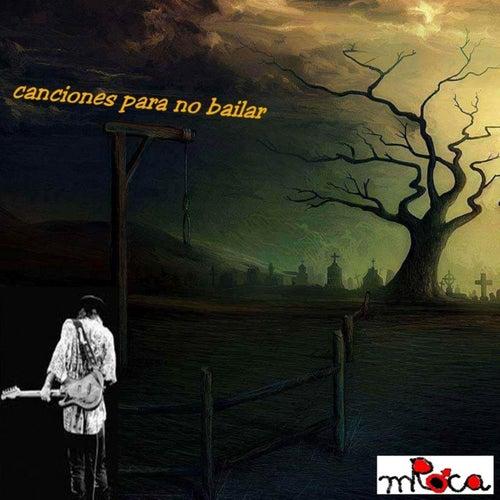 Canciones Para No Bailar by MRoca