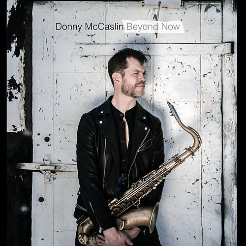 Beyond Now by Donny McCaslin
